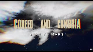 COHEED AND CAMBRIA -  Here To Mars [Lyric Video]