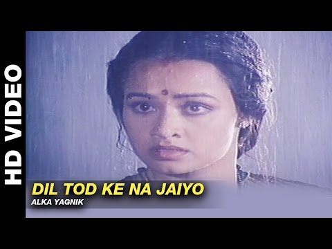 Dil Tod Ke Na Jaiyo - Kab Tak Chup Rahungi   Alka Yagnik   Aditya Pancholi & Amala