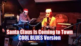Japanese BLUES-ROCK/ COOL Christmas Song! Santa Claus Is Coming to Town/ギターでかっこ良くクリスマスソングを弾いてみた!