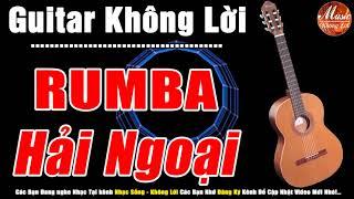 Lk Bolero Hải Ngoại Không Lời   Nhạc Guitar Hòa Tấu Rumba Nhạc Vàng   Nhạc Sống Không Lời