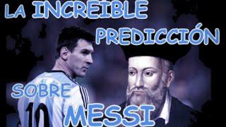 La Increíble Predicción de Nostradamus Sobre Messi!!!!