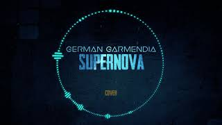 German Garmendia - Supernova (COVER)