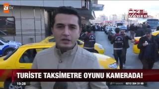 Turiste taksimetre oyunu kamerada - atv Ana Haber