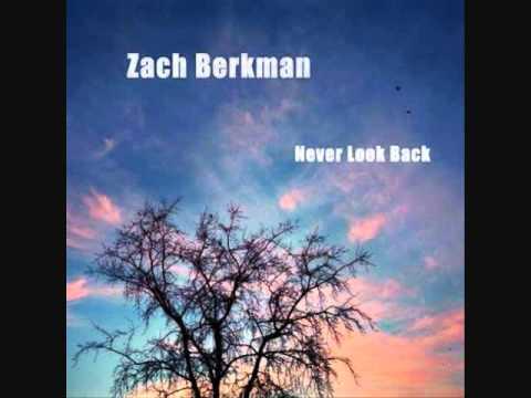 Zach Berkman - Never Look Back