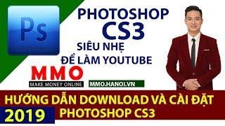 Hướng Dẫn  Download và Cài Đặt PhotoShop Cs3- Kiếm Tiền YouTube 2019 - MMO Hà Nội
