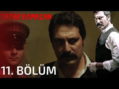 Tatar Ramazan - Tatar Ramazan 11. Bölüm Full İzle