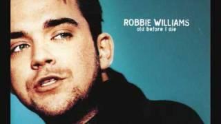 Watch Robbie Williams Old Before I Die video