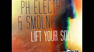 PH Electro & Smolniy - Lift Your Soul (PH Electro Voice Edit)