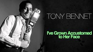 Watch Tony Bennett Ive Grown Accustomed To Her Face video
