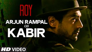 "Arjun Rampal as ""Kabir"" Video song from Roy"