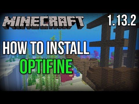 How To INSTALL OptiFine For Minecraft 1.13.2+! (INCREASE FPS!)