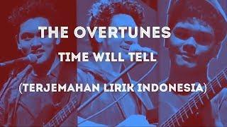 The overtunes - Time Will Tell (terjemahan lirik indonesia)