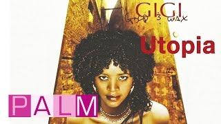 Gigi: Utopia