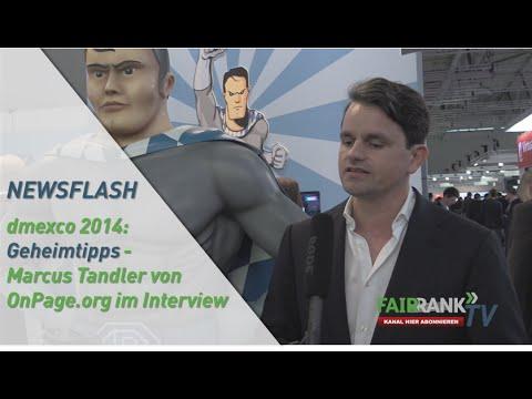 dmexco 2014: Geheimtipps - Marcus Tandler von OnPage.org im Interview