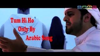 download lagu Tum Hi Ho Only Arabic Song gratis