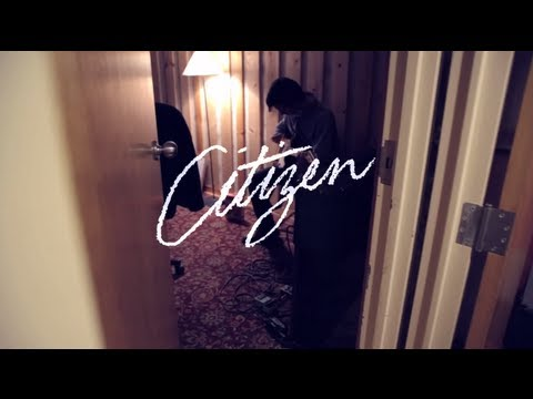 Citizen - Recording