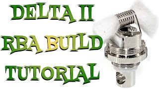 How To Coil Build The Delta 2 RBA Tutorial  - Using The Post Holes