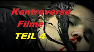 Kontroverse Filme (Teil 4)