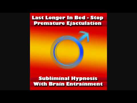 Last Longer In Bed With Subliminal Hypnosis   Cure Premature Ejaculation