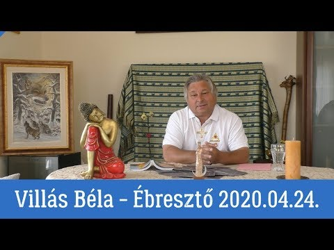 Villás Béla - Ébresztő 2020.04.24.