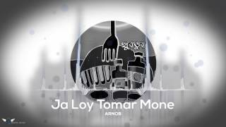Arnob - Ja Loy Tomar Mone (Official Audio)
