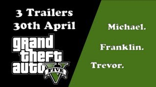 GTA V 3 Trailers Announcement Michael.Trevor.Franklin.