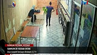 SAMUN DI KEDAI DOBI – DUA SUSPEK BERJAYA DIRAKAM CCTV [12 SEPT 2018]