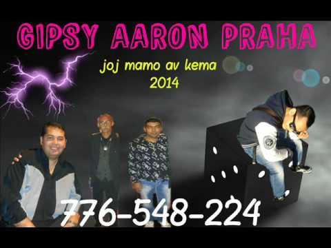 Gipsy Aaron - Joj Mamo Av Kema 2014