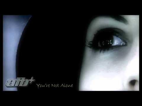 ATB – You're Not Alone Lyrics | Genius Lyrics