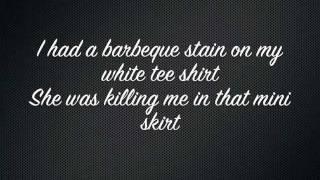 Something like that lyrics tim mcgraw for Barbeque stain on my white t shirt