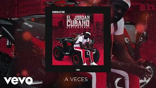 Chocolate MC - Aveces (Audio)