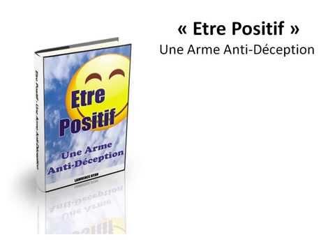 Etre Positif - Pensée Positive