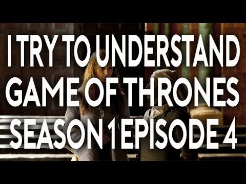 I Try To Understand Game Of Thrones Season 1 Episode