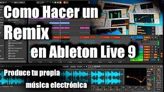 Como Hacer un Remix en Ableton Live 9