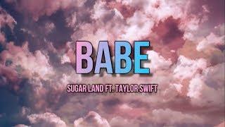 Download Lagu Sugarland ft. Taylor Swift - Babe (Lyric Video) Gratis STAFABAND