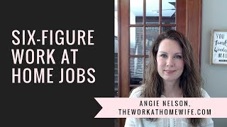 5 Potentially Six Figure Jobs from Home