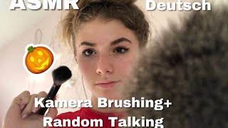 ASMR~ Kamera Brushing + Random talking (ASMR Deutsch/German)