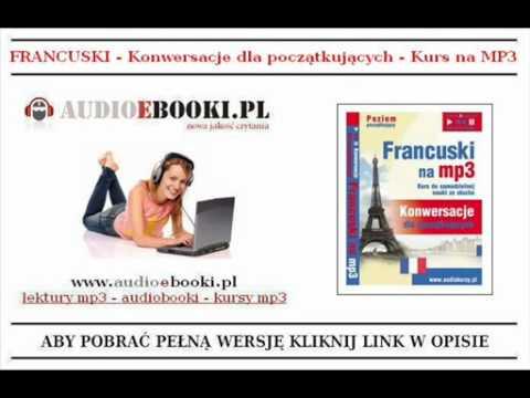 NAUKA FRANCUSKIEGO Mp3 - Konwersacje Dla Początkujących (Lekcje Mp3)