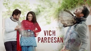 Vich Pardesan | Replay - Return Of Melody | Jassi Gill & Neeru Bajwa | Latest Punjabi Songs