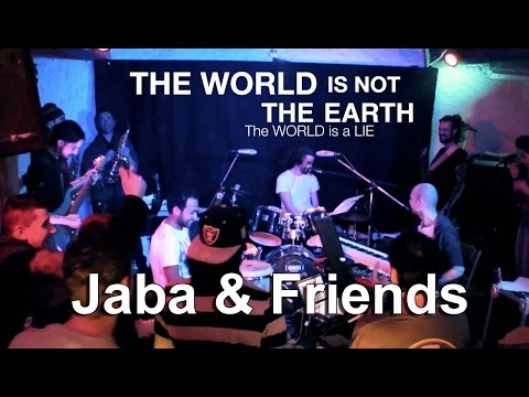 The WORLD is a LIE - Jaba & Friends (Music Video)