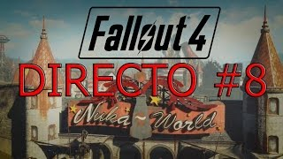 DIRECTO | FALLOUT 4 | NUKA WORLD | Gameplay Español | Capitulo #8 FINAL