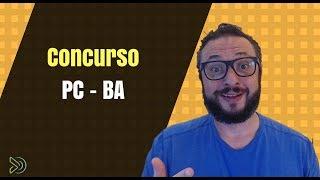Concurso Polícia Civil BA:  Veja os Salários, Bancas, Vagas e Dicas [2018]