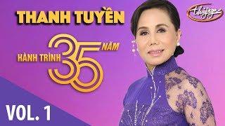 Thanh Tuyền - Hành Trình 35 Năm Cùng Thúy Nga (Vol. 1)