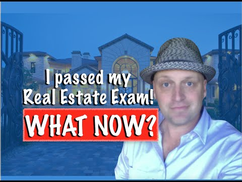 I passed my Real Estate Exam! What now?