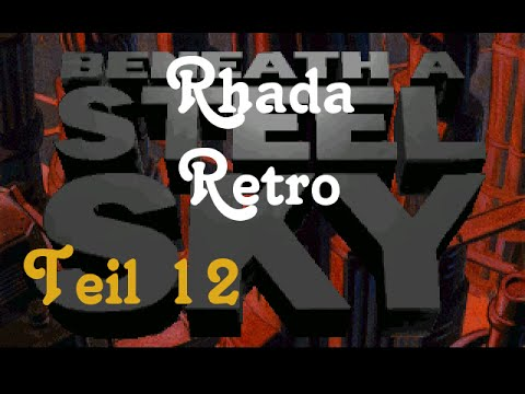 Rhada Retro: LP Beneath a Steel Sky – Teil 12: Unter Union-City