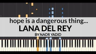 Lana Del Rey Hope Is A Dangerous Thing For A Woman Like Me To Have But I Have It Piano Tutorial