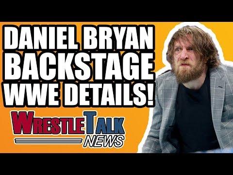 Daniel Bryan WWE RETURN Backstage Details! | WrestleTalk News Mar. 2018