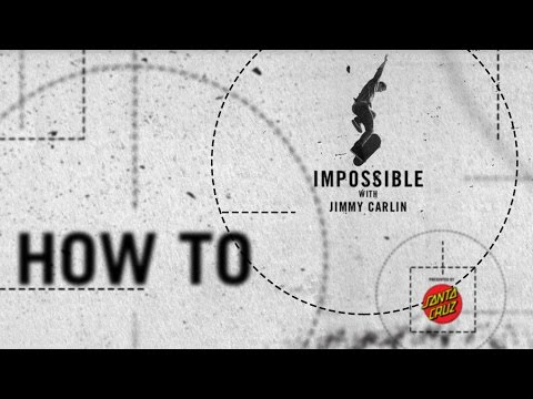 How To: Ollie Impossible With Jimmy Carlin