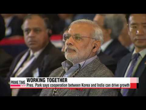 Pres. Park says Korea, India cooperation just getting started   박 대통령, ″한•인