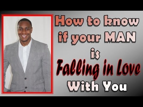 How To Know If Your Man Is Falling In Love With You video
